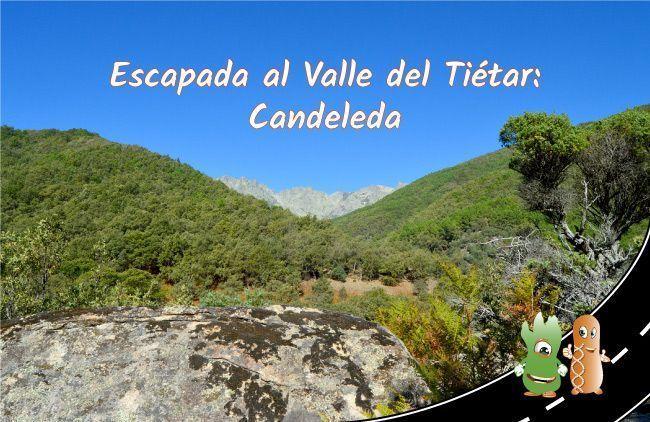 Escapada al Valle del Tiétar: Candeleda