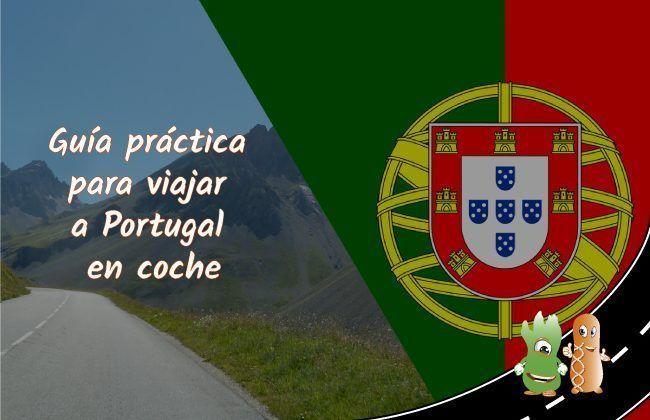Guía práctica para viajar a Portugal en coche