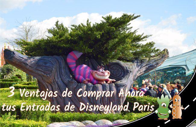 3 Ventajas de Comprar Ahora tus Entradas de Disneyland Paris