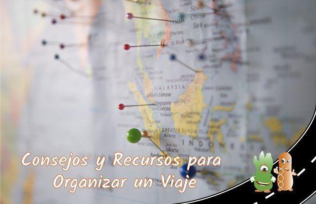 Consejos y Recursos para Organizar un Viaje