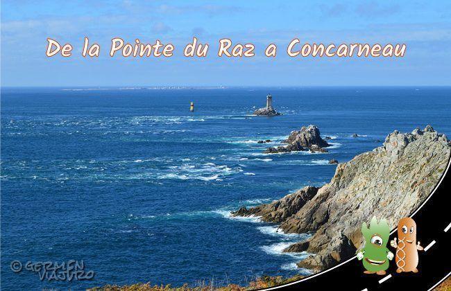 Pointe du Raz - Pont Croix - Quimper - Concarneau