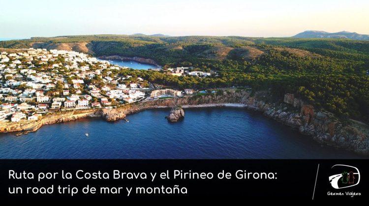 Road Trip por la Costa Brava y el Pirineo de Girona